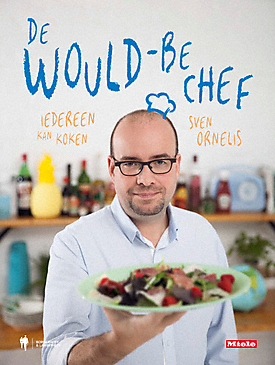 De Would-be Chef - De Would-be chef - Sven Ornelis Iedereen kan koken met dit boek!--NO_COLOR